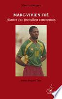 Marc Vivien Fo    Histoire d un footballeur camerounais