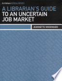 A Librarian S Guide To An Uncertain Job Market