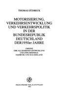 Motorisierung, Verkehrsentwicklung und Verkehrspolitik in der Bundesrepublik Deutschland der 1950er Jahre