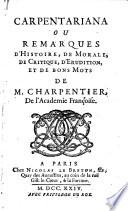illustration Carpentariana ou remarques d'histoire, de morale, de critique, d'erudition et de bons de M. Charpentier