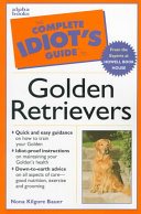 The Complete Idiot's Guide to Golden Retrievers Train The Loyal Lovable Golden Retriever
