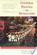 Cultural Politics in Revolution
