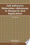 Cell Adhesion Molecules Advances In Research And Application 2012 Edition