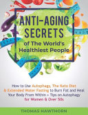 Anti Aging Secrets Of The World S Healthiest People
