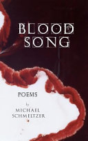 Blood Song : schmeltzer. praise for blood song: there is a...