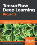 Tensorflow Deep Learning Projects book
