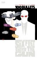 download ebook 100 bullets vol. 6: six feet under the gun pdf epub