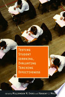 Testing Student Learning  Evaluating Teaching Effectiveness