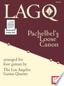 LAGQ  Pachelbel s Loose Canon