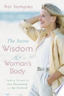 The Secret Wisdom Of A Woman S Body