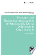 Practical and Theoretical Implications of Successfully Doing Difference in Organizations