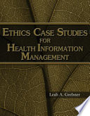 Ethics Case Studies for Health Information Management