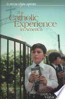 The Catholic Experience In America book