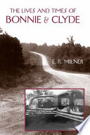 The Lives and Times of Bonnie   Clyde