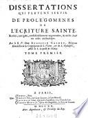Dissertation qui peuvent servir de prolegomenes de l ecriture sainte  etc