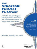 The Strategic Project Planner : project planning properly. provides a proven...