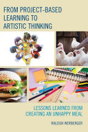 From Project Based Learning To Artistic Thinking : to show teachers an exact formula to...