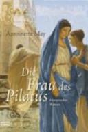 Die Frau des Pilatus