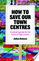 How to Save Our Town Centres Book PDF