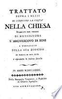Trattato sopra i mezzi di conoscere la verità nella Chiesa stampato per ordine di monsignore l'arcivescovo di Sens a vantaggio della sua diocesi in Parigi 1749. e riprodotto in italica favella