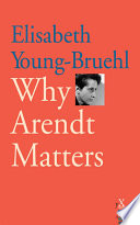 Why Arendt Matters