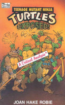 Teenage Mutant Ninja Turtles Exposed