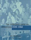 The CIAM Discourse on Urbanism, 1928-1960