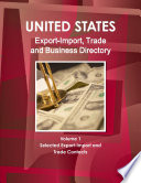 US Export Import  Trade and Business Directory Volume 1 Selected Export Import and Trade Contacts