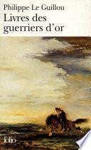 Livres Des Guerriers D Or