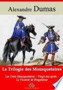 Trilogie des mousquetaires   les trois mousquetaires  Vingt ans apr  s  le vicomte de Bragelonne