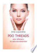 PDO THREADS: New Approach to Skin Rejuvenation