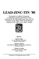 Lead-zinc-tin '80: proceedings of a World Symposium on Metallurgy and Environmental Control