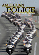 Book American Police, A History: 1945-2012