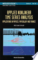 Applied Nonlinear Time Series Analysis  Applications in Physics  Physiology and Finance