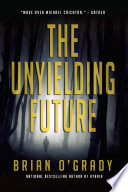 The Unyielding Future