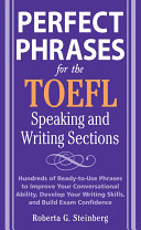 Perfect Phrases for the TOEFL Speaking and Writing Sections