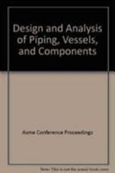 Design and analysis of piping  vessels  and components  2002