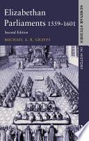 Elizabethan Parliaments 1559 1601