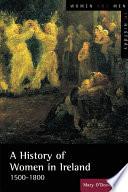 A History of Women in Ireland  1500 1800
