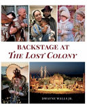 Backstage At The Lost Colony