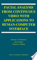 Facial Analysis from Continuous Video with Applications to Human Computer Interface
