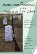 Archaeological Perspectives on the Battle of the Little Bighorn