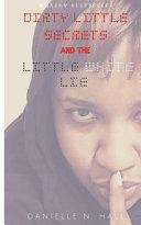 Dirty Little Secrets The Little White Lie
