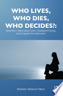 Who Lives, Who Dies, Who Decides?