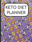 Keto Diet Planner Dogs Puppies Kittens And Cats Cover 180 Day Charts For Ketogenic Diet Weight Loss And Wellness For 6 Months Of Journa