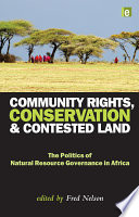 Community Rights, Conservation and Contested Land Biodiversity Conservation Efforts And To