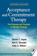 Acceptance And Commitment Therapy Second Edition