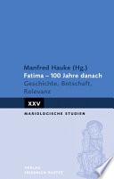 Fatima   100 Jahre danach