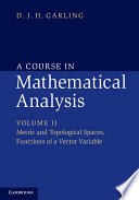 A Course in Mathematical Analysis  Volume 2  Metric and Topological Spaces  Functions of a Vector Variable