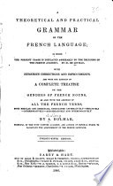 A Theoretical and Practical Grammar of the French Language